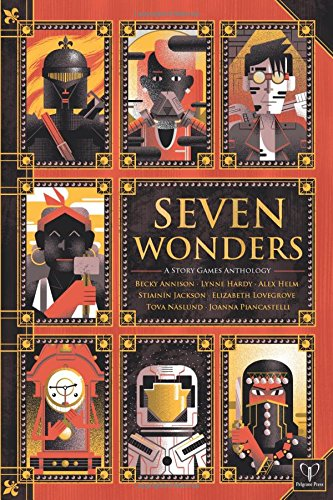 Seven Wonders: A Story Games Anthology