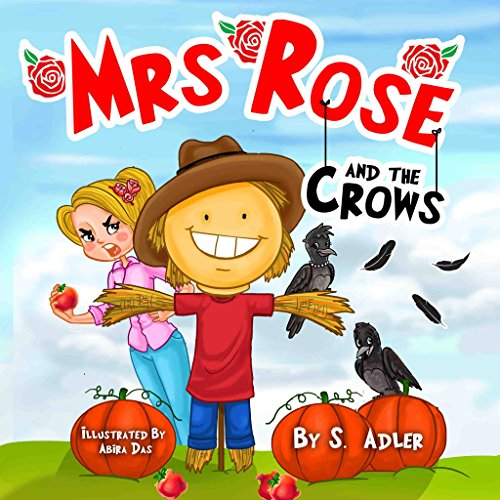 "Children's picture book: ""MRS. ROSE AND THE CROWS"": Bedtime story, Beginner readers, values(Funny)Early learning(Preschool-level 1)(Adventure/Education)(Toddlers ... sleep book(rhy"