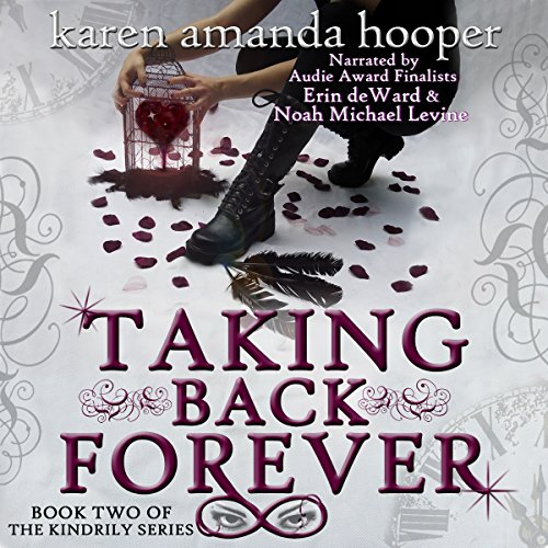 Taking Back Forever: The Kindrily, Book 2