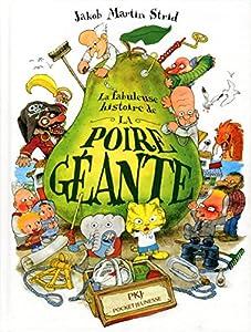vignette de 'fabuleuse histoire de la poire géante (La) (Jacob Martin Strid)'