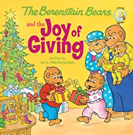 The Berenstain Bears and the Joy of Giving (Berenstain Bears/Living Lights) by [Berenstain, Michael, Jan Berenstain, Stan Berenstain]