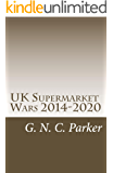 UK Supermarket Wars 2014-2020: How it started, who's winning, and why