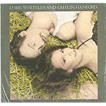 Chris Whiteley And Caitlin Hanford: Self Titled LP M Canada CBC / HYC HY-C 0010