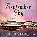 September Sky: American Journey, Book 1 Audiobook by John A. Heldt Narrated by Chaz Allen