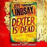 Dexter Is Dead: Dexter Book 8 | Jeff Lindsay