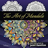 img - for The Art of Mandala: Adult Coloring Book Featuring Beautiful Mandalas Designed to Soothe the Soul book / textbook / text book