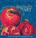 The Spirituality of Art, Lois Huey-Heck and Jim Kalnin, 189683678X