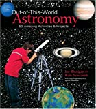 Out-of-This-World Astronomy, Joe Rhatigan and Rain Newcomb, 1579904106