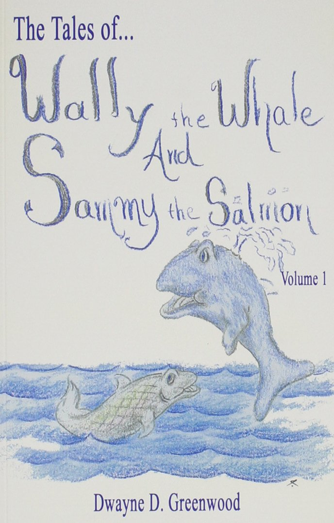 Read Online The Tales of Wally the Whale And Sammy the Salmon pdf epub