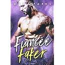 Fiancée Faker - A Bad Boy Fake Fiancée Romance