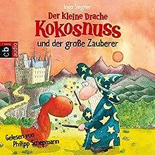 Der kleine Drache Kokosnuss und der große Zauberer Hörbuch von Ingo Siegner Gesprochen von: Philipp Schepmann