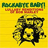 Rockabye Baby! Lullaby Renditions of Bob Marley [Import anglais]