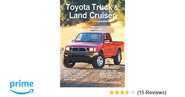 Toyota Truck and Land Cruiser Owner's Bible: Moses Ludel