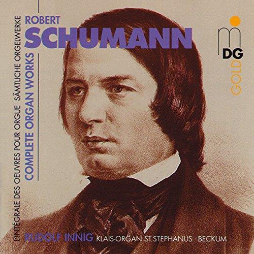 (Schumann: Complete Organ Works)