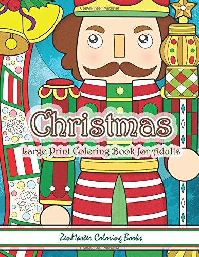 Christmas Large Print Coloring Book For Adults: Simple and Easy Large Print Adult Coloring Book of Christmas Scenes and Designs: Santa, Presents, ... (Easy Coloring Books For Adults) (Volume 8)