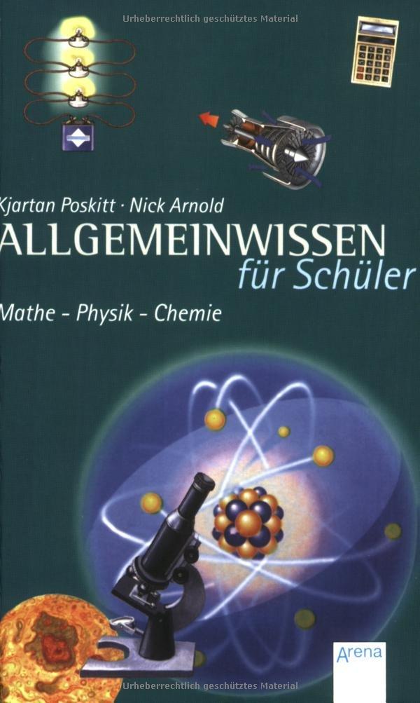 Allgemeinwissen für Schüler - Mathe, Physik, Chemie (Arena Taschenbücher)