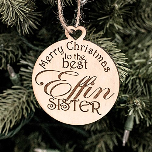 Ornament - Merry Christmas to the Best Effin Sister - Raw Wood 3x3in (Sister Ornaments)