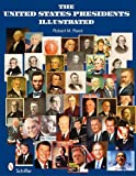 The United States Presidents Illustrated