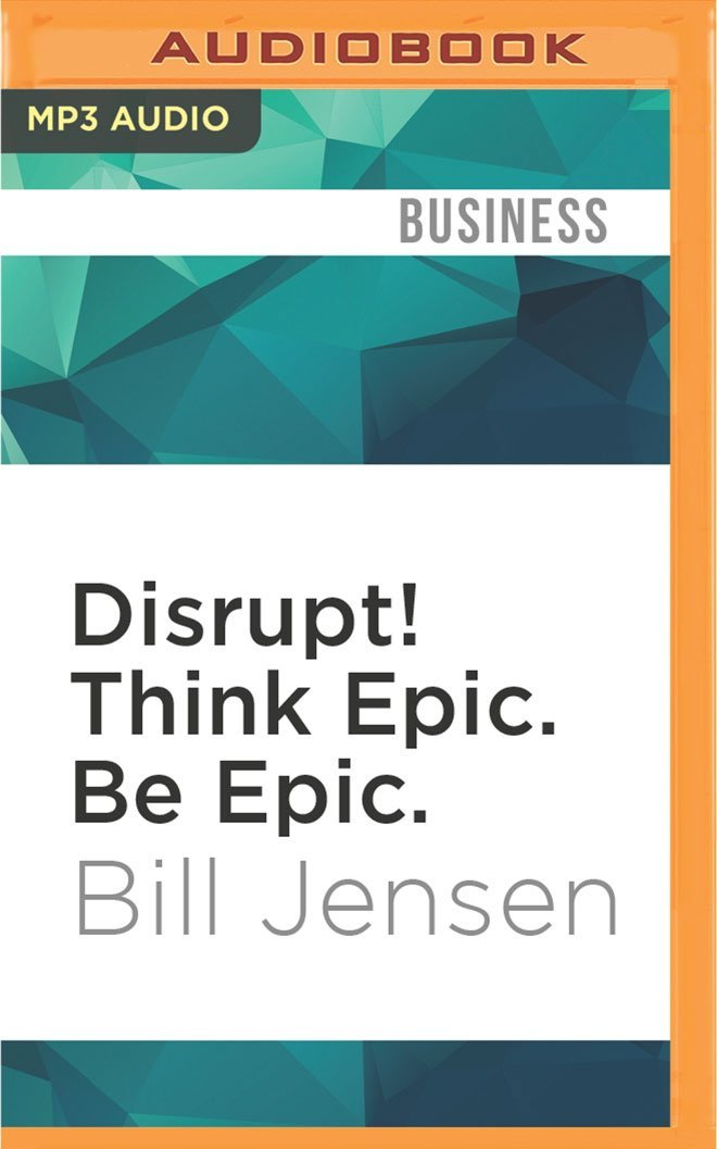 Download Disrupt! Think Epic. Be Epic.: 25 Successful Habits for an Extremely Disruptive World pdf epub