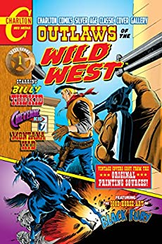 Outlaws of the Wild West Volume One: Charlton Comics Silver Age Cover Gallery by [Todd, Mort]
