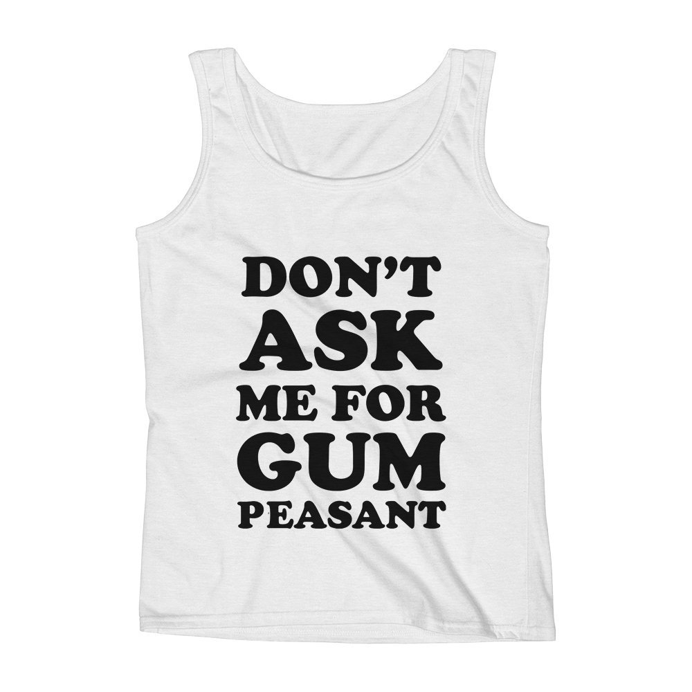 Mad Over Shirts Dont Ask Me for Gum Peasant Sharing Caring Funny Unisex Premium Tank Top