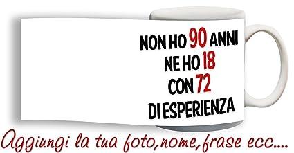 Tazza Compleanno Spiritosa 90 Anni Personalizzata Con Nome Frase Foto Ecc Idea Regalo