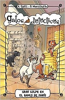 Gran Golpe En El Banco De París: 6 (Gatos detectives