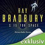 S is for Space: Meisterhafte Stories   Ray Bradbury