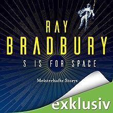 S is for Space: Meisterhafte Stories Hörbuch von Ray Bradbury Gesprochen von: Maximilian Laprell
