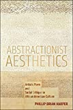 img - for Abstractionist Aesthetics: Artistic Form and Social Critique in African American Culture (NYU Series in Social and Cultural Analysis) book / textbook / text book