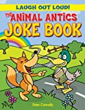 The Animal Antics Joke Book, Sean Connolly and Kay Barnham, 1615334009