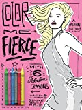 Color Me Fierce!: A Fashion Activity Book