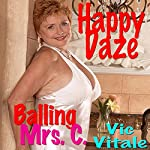 Happy Daze: Balling Mrs. C. | Vic Vitale