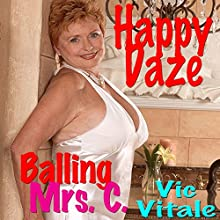 Happy Daze: Balling Mrs. C. Audiobook by Vic Vitale Narrated by Jonathan Strong