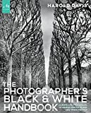 img - for The Photographer's Black and White Handbook: Making and Processing Stunning Digital Black and White Photos book / textbook / text book