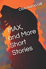 MAX, and More Short Stories Paperback