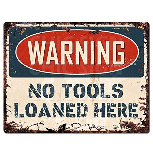 Loaned No Tools - WARNING NO TOOLS LOANED HERE TIN Rustic vintage look 9