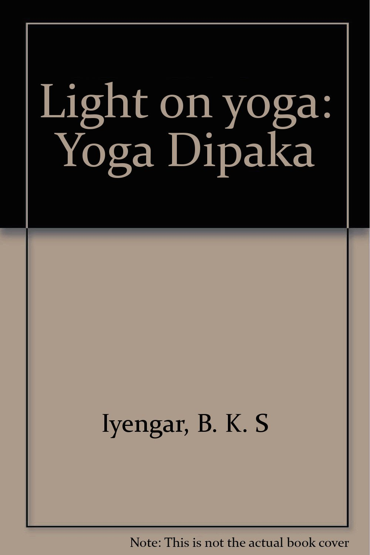 Light on yoga: Yoga Dipaka: B. K. S Iyengar: Amazon.com: Books