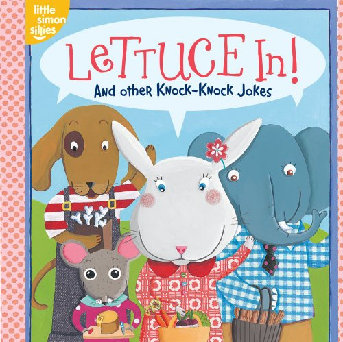 Lettuce In!: And Other Knock-Knock Jokes (Little Simon Sillies)