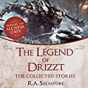The Legend of Drizzt: The Collected Stories Audiobook by R. A. Salvatore Narrated by  An All-Star Cast