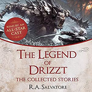 The Legend of Drizzt: The Collected Stories Audiobook