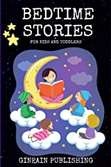 Bedtime Stories For Kids and Toddlers: A Unique children's short stories collection With Good Moral Lessons and fun adventures, tales to help children fall a sleep fast, deep, relax. Paperback