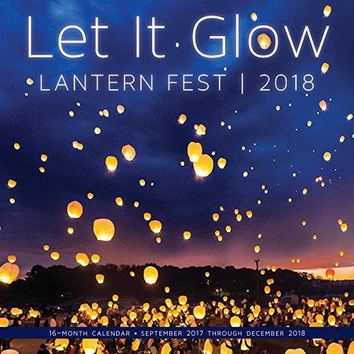 Blackwell Wall Lantern (Let it Glow Lantern Fest 2018: 16 Month Calendar Includes September 2017 Through December 2018)