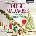Trading Christmas Audiobook by Debbie Macomber Narrated by Renee Raudman