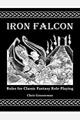 Iron Falcon Rules for Classic Fantasy Role-Playing Paperback