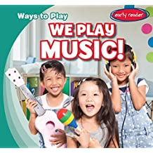 We Play Music!