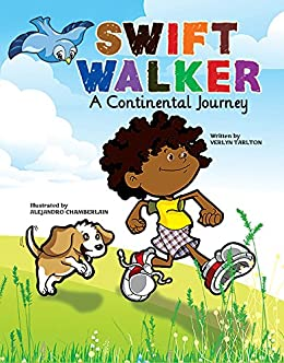 Swift Walker: A Continental Journey: Science and Geography Books for Kids! by [Tarlton, Verlyn]