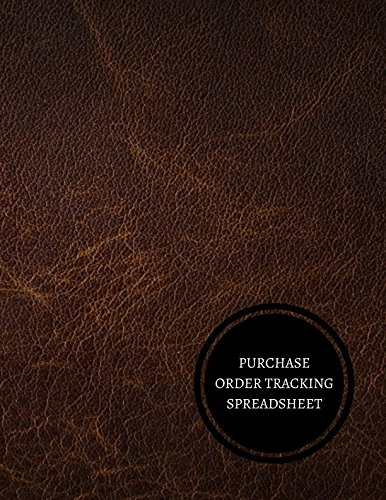 Read Online Purchase Order Tracking Spreadsheet: Purchase Order Log ebook