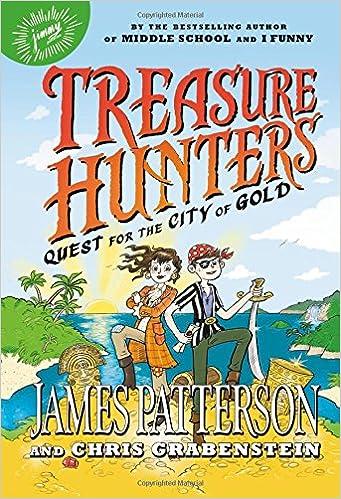 6497da851ea3 Treasure Hunters  Quest for the City of Gold  James Patterson ...