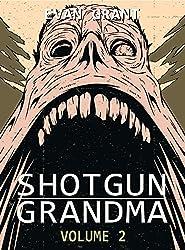 Shotgun Grandma: Volume 2